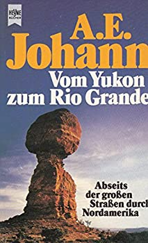 Perfect Paperback Vom Yukon zum Rio Grande. Abseits der großen Straßen durch Nordamerika. [German] Book