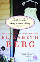 Until the Real Thing Comes Along: A Novel (Ballantine Reader's Circle)