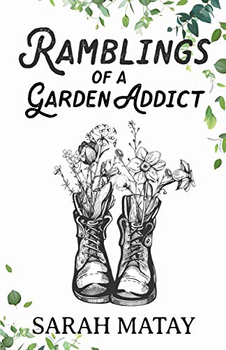Ramblings Of A Garden Addict (English Edition)