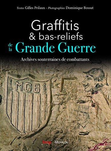 professionnel comparateur Graffitis et bas-reliefs de la Première Guerre mondiale Archives des chasseurs souterrains choix