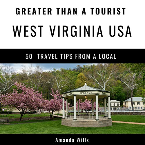Couverture de Greater Than a Tourist- West Virginia USA: 50 Travel Tips from a Local