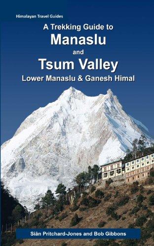 A Trekking Guide to Manaslu and Tsum Valley: Lower Manaslu & Ganesh Himal (Himalayan Travel Guides)