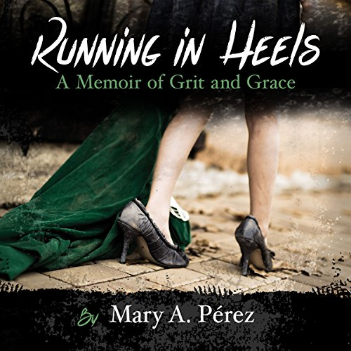 Running in Heels: A Memoir of Grit and Grace (New Book Club Edition) audiobook cover art