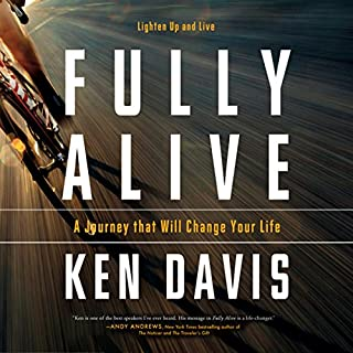 Fully Alive     Lighten Up and Live              By:                                                                                                                                 Ken Davis                               Narrated by:                                                                                                                                 Ken Davis                      Length: 6 hrs and 50 mins     110 ratings     Overall 4.6