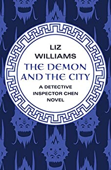 The Demon and the City (The Detective Inspector Chen Novels Book 2) by [Liz Williams]