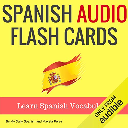 Spanish Audio Flash Cards: Learn 1000 Spanish Words - Without Memorization! cover art