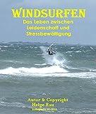 Windsurfen - Ein Leben zwischen Leidenschaft und Stressbewältigung