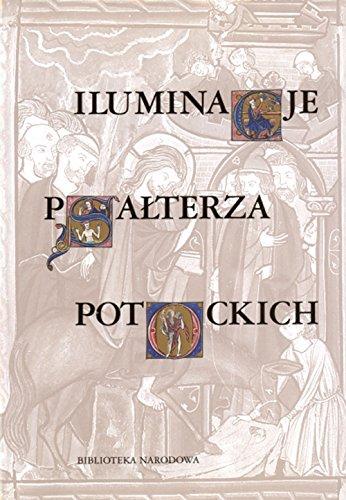 Iluminacje Psalterza Potockich Z kolekcji wilanowskiej