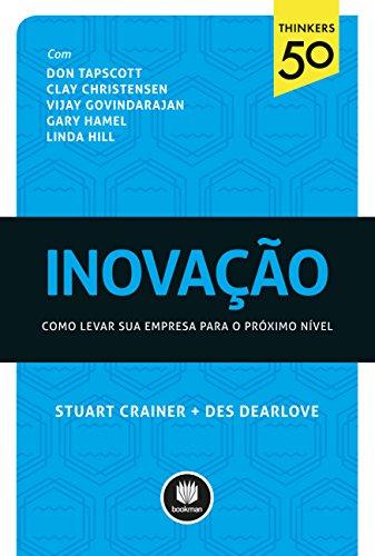 Inovação: como levar sua empresa para o próximo nível (Thinkers50) (Portuguese Edition)