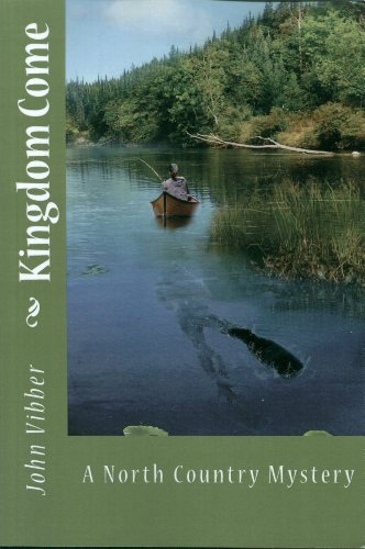 Kingdom Come: A North Country Mystery (John Vibber's North Country