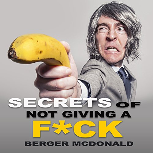 Secrets of Not Giving a F*ck audiobook cover art