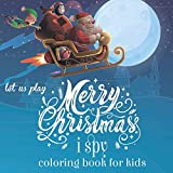 Let us Play I Spy Christmas coloring book for kids: Coloring Activity Book for Little Kids .Christmas Theme. A...