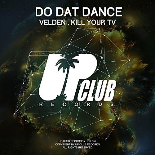 Velden & Kill your Tv