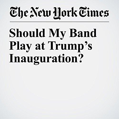 Should My Band Play at Trump's Inauguration? copertina