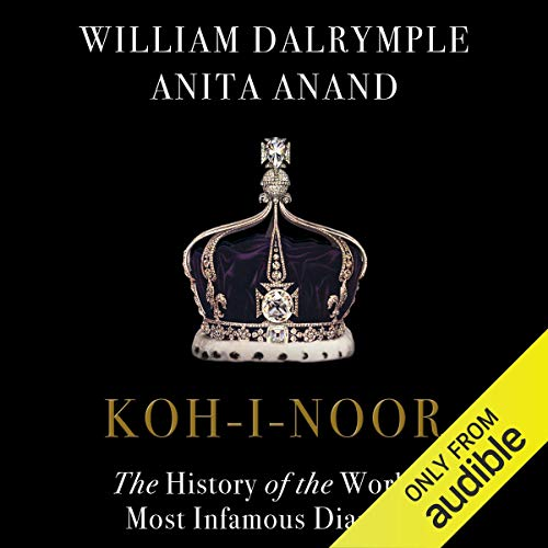 Koh-i-Noor     The History of the World's Most Infamous Diamond              By:                                                                                                                                 William Dalrymple,                                                                                        Anita Anand                               Narrated by:                                                                                                                                 Leighton Pugh                      Length: 6 hrs and 29 mins     34 ratings     Overall 4.3