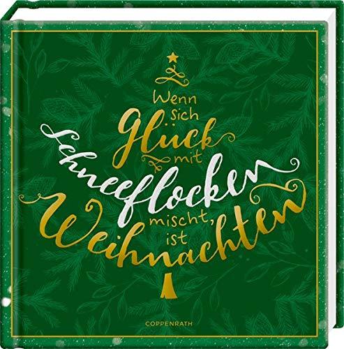 Wenn sich Glück mit Schneeflocken mischt, ist Weihnachten (Coffeetable-Buch)