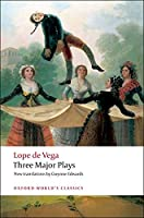 Three Major Plays: Fuente Ovejuna/The Knight from Olmedo/Punishment Without Revenge (Oxford World's Classics)
