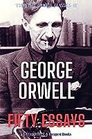 Fifty Essays (Essential Orwell Classics)
