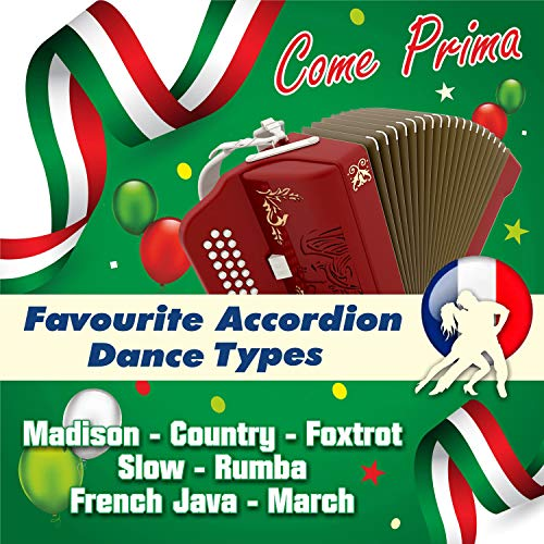 Come Prima - Favourite Accordion Dance Types (Madison - Country - Foxtrot - Slow - Rumba - French Java - March)