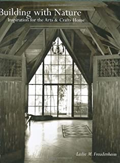 Building with Nature: Inspiration for the Arts and Crafts Home