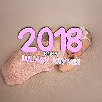 2018 Baby Lullaby Rhymes for Everyone!