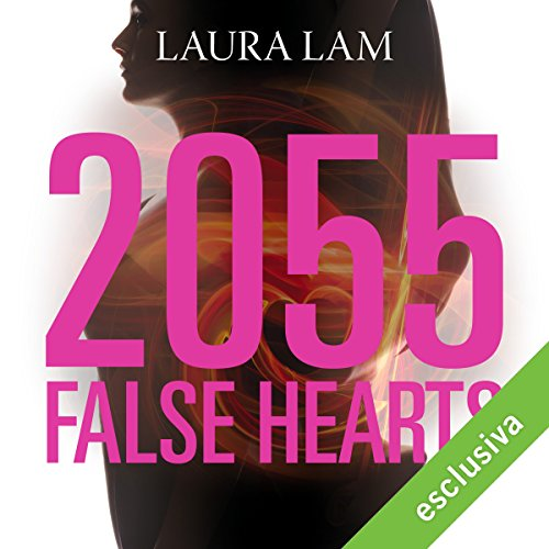 2055: False Hearts (False Hearts 1) | Laura Lam