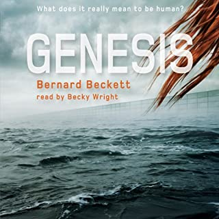 Genesis                   By:                                                                                                                                 Bernard Beckett                               Narrated by:                                                                                                                                 Becky Wright                      Length: 3 hrs and 49 mins     14 ratings     Overall 4.3