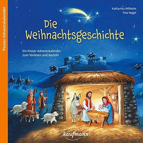 Die Weihnachtsgeschichte: Ein Poster-Adventskalender zum Vorlesen und Basteln (Adventskalender mit Geschichten für Kinder: Ein Buch zum Vorlesen und Basteln)
