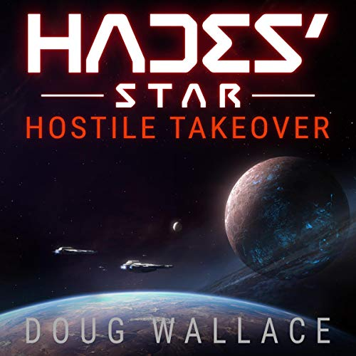 Hades' Star: Hostile Takeover Audiobook By Doug Wallace cover art