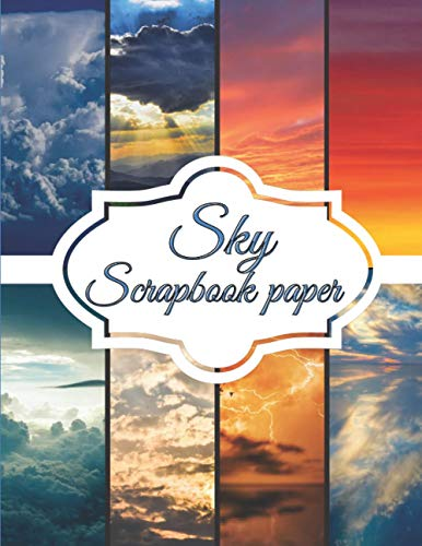 Sky Scrapbook Paper: Scrapbooking Paper size 8.5