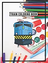 Train Coloring Book: Transportation Activity Book for Adults, Boys and Girls, Kids ages 4-8 Wiith 50+ Pages of Coloring Fun PDF