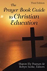The Prayer Book Guide to Christian Education, Third Edition: Revised Common Lectionary Kindle Edition