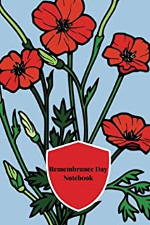 "Remembrance Day Notebook: Poppies Lined Journal, Jotter, Keepsake, Memory book to Write In | With Short Facts | Gifts for Men, Women, Girls & Boys | 100 pages | 6"" x 9"" (Volume 2)"