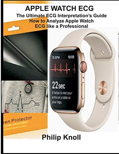 Apple Watch ECG: The Ultimate ECG Interpretation Guide; How to Analyze Apple Watch ECG like a Professional