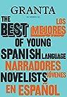 Granta: Los mejores narradores jóvenes en español par en español 2