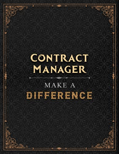 Contract Manager Make A Difference Lined Notebook Journal: A Blank, Work List, 8.5 x 11 inch, A4, Over 100 Pages, Hourly, Menu, 21.59 x 27.94 cm, Financial, Daily