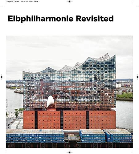 Elbphilharmonie Revisited: Kat. Deichtorhallen Hamburg