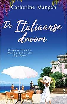 De Italiaanse droom van [Catherine Mangan, Erica van Rijsewijk]