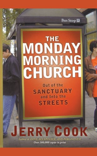The Monday Morning Church: Out of the Sanctuary and Into the Streets