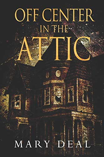 Off Center In The Attic: Large Print Edition