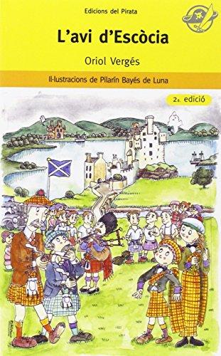 L'avi d'Escòcia: Llibre per a 8 anys: Descobreix si existeix de debò el monstre del llac Ness?: 7 (El Pirata Groc)