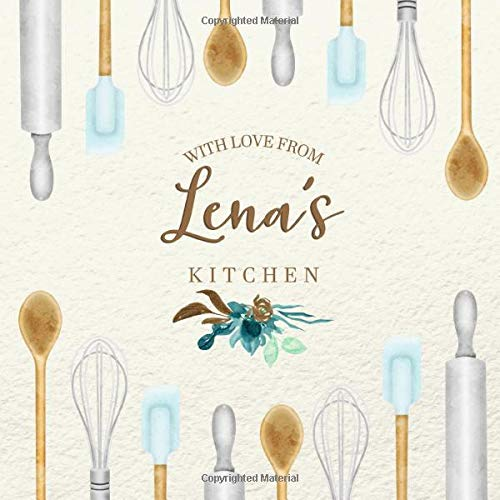 With Love From Lena's Kitchen: Personalized Empty Cookbook