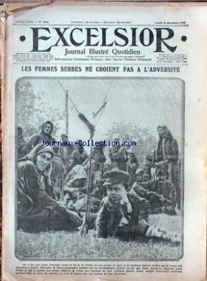 EXCELSIOR [No 1854] du 13/12/1915 - LES FEMMES SERBES NE CROIENT PAS A L'ADVERSITE LA CONVALESCENCE DU GENERAL MARCHAND ABRIS POUR CHIENS DE GUERRE DANS L'ARMEE BELGE