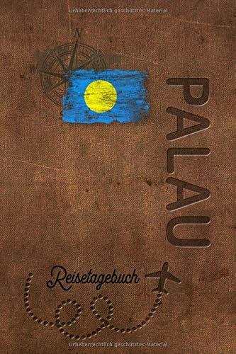 Reisetagebuch Palau: Urlaubstagebuch Palau.Reise Logbuch für 40 Reisetage für Reiseerinnerungen der schönsten Urlaubsreise Sehenswürdigkeiten und ... Notizbuch,Abschiedsgeschenk