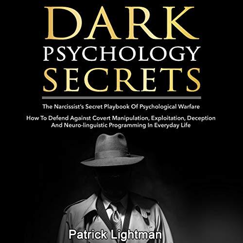 Dark Psychology Secrets: The Narcissist's Secret Playbook of Psychological  Warfare