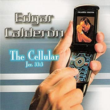 The Cellular (Jer. 33:3)