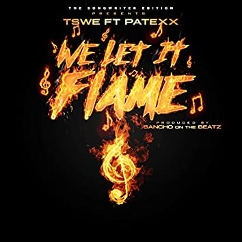 We Let It Flame (feat. Patexx)