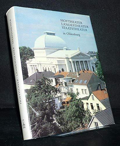 Hoftheater, Landestheater, Staatstheater in Oldenburg: Beitrage zur Geschichte des oldenburgischen Theaters 1833-1983