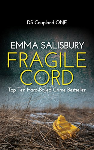 Book: Fragile Cord - A gripping psychological thriller (DS Coupland Book 1) by Emma Salisbury