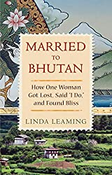 Books Set Around The World: Bhutan - Married to Bhutan by Linda Leaming. For more books that inspire travel visit www.taleway.com. reading challenge 2020, world reading challenge, world books, books around the world, travel inspiration, world travel, novels set around the world, world novels, books and travel, travel reads, travel books, reading list, books to read, books set in different countries, reading challenge ideas